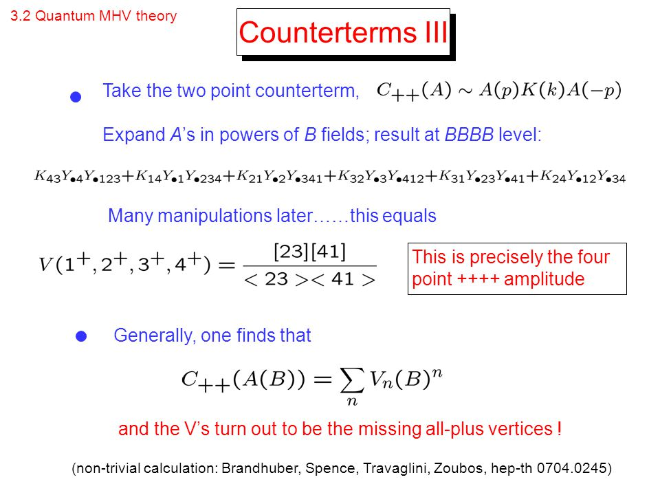 Counterterms III Take the two point counterterm,