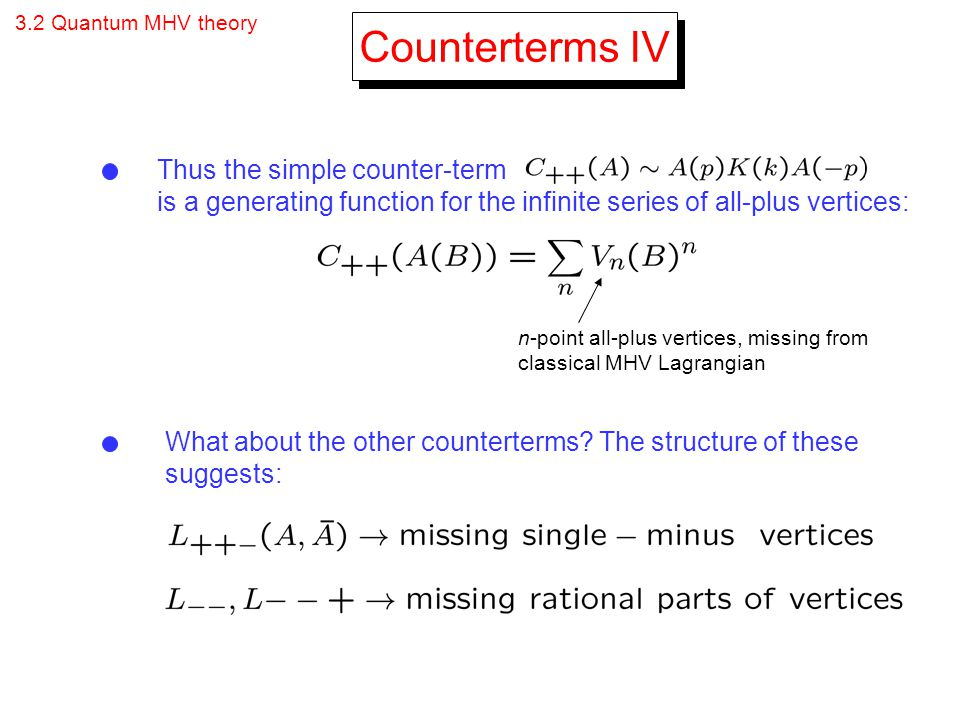 Counterterms IV Thus the simple counter-term