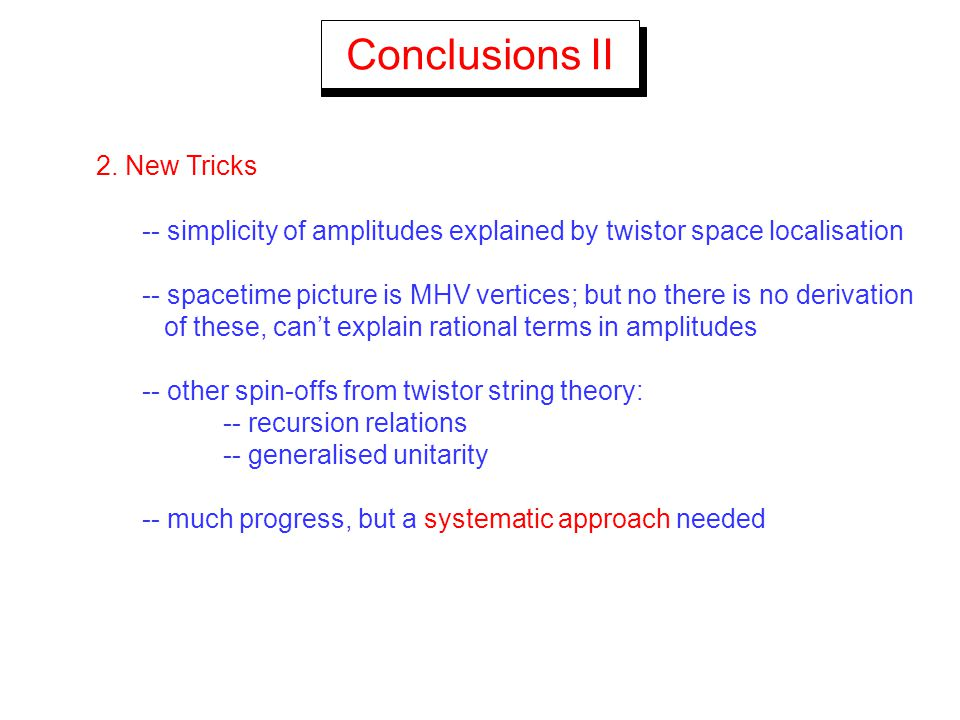 Conclusions II 2. New Tricks