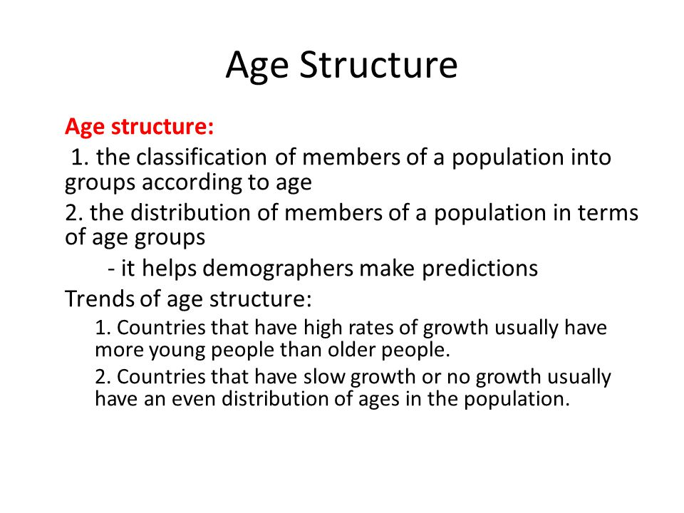 Age Structure Age structure: