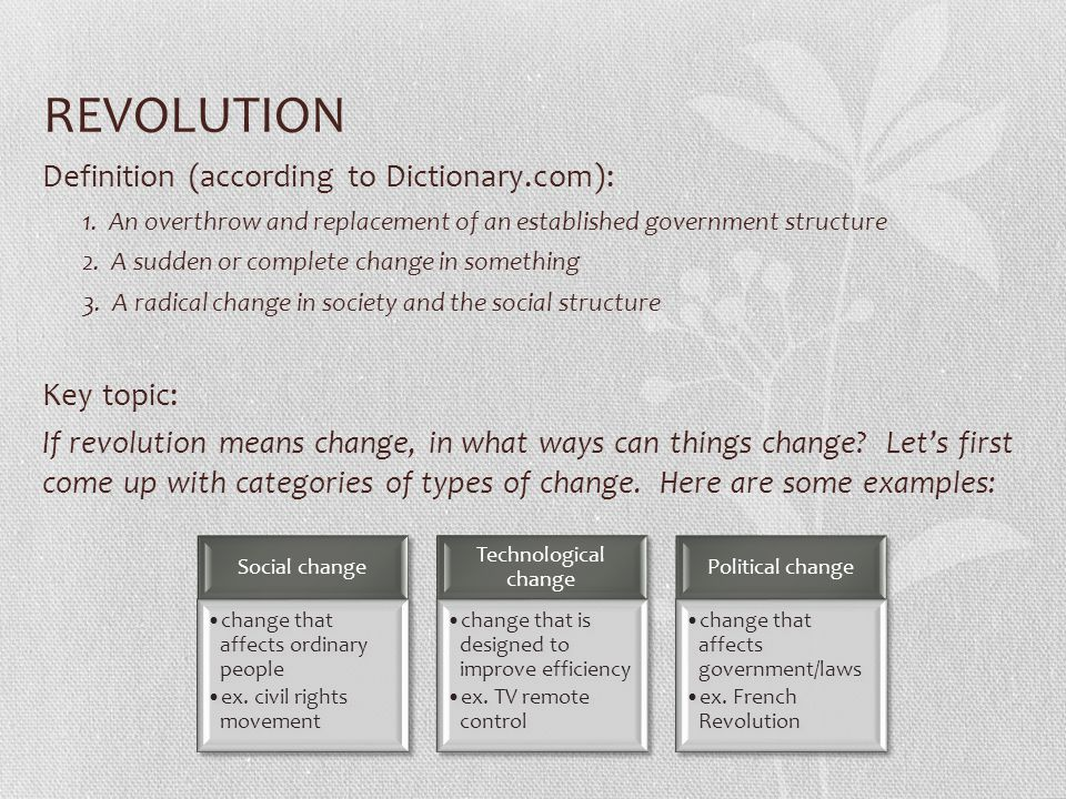 REVOLUTION Definition (according to Dictionary.com): Key topic: