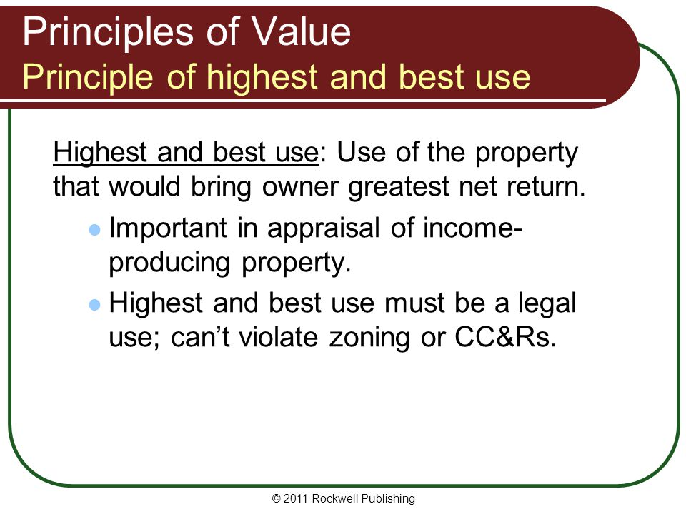 Principles of Value Principle of highest and best use