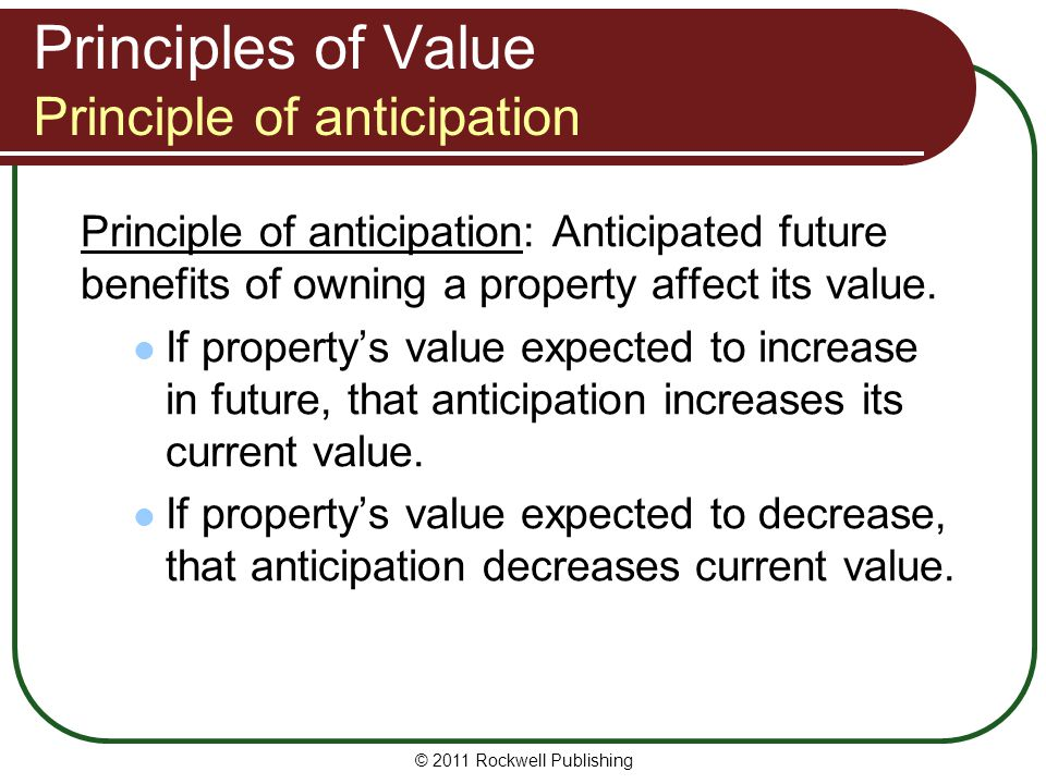 Principles of Value Principle of anticipation