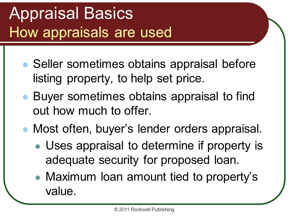Appraisal Basics How appraisals are used