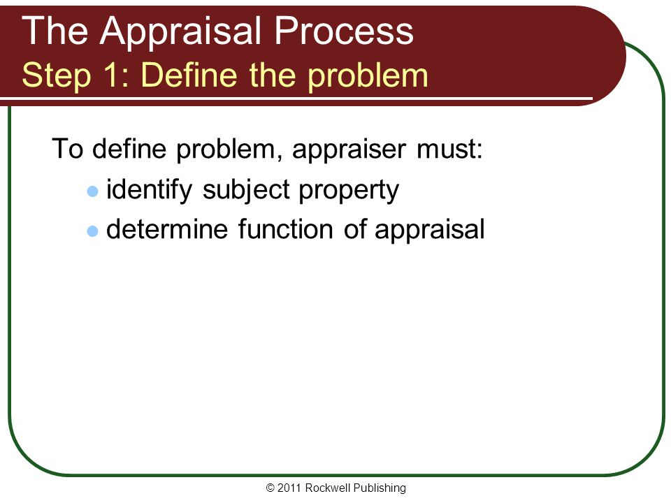 The Appraisal Process Step 1: Define the problem