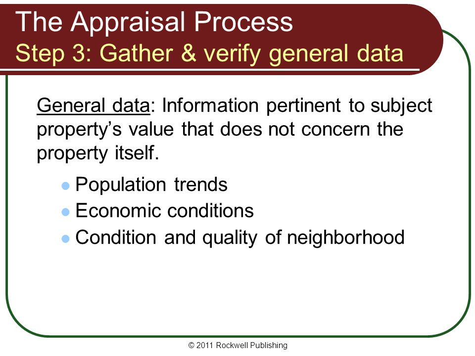 The Appraisal Process Step 3: Gather & verify general data