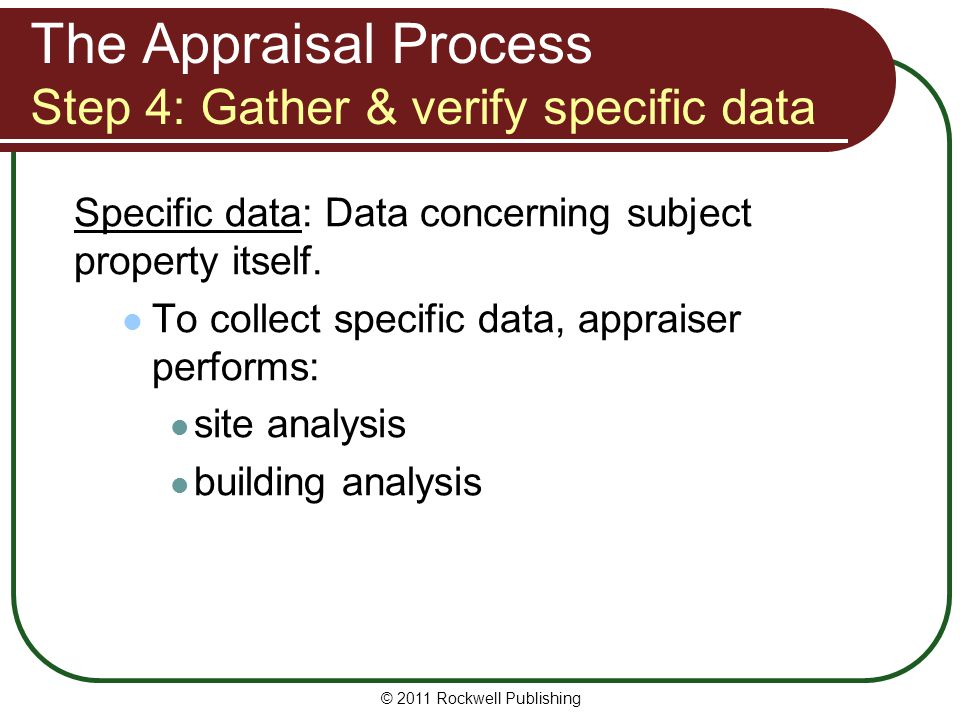 The Appraisal Process Step 4: Gather & verify specific data
