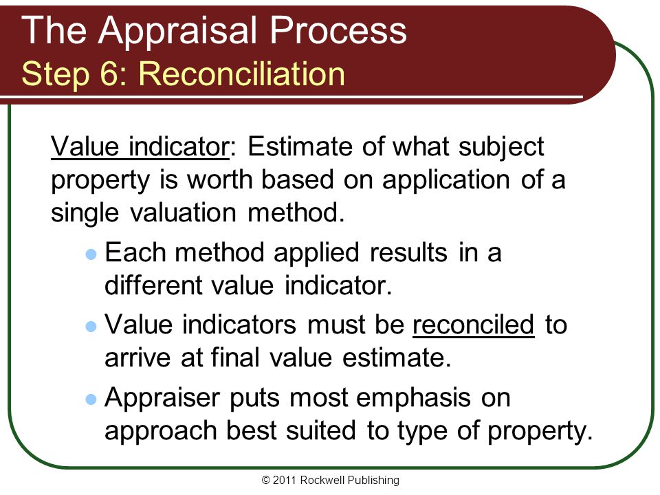 The Appraisal Process Step 6: Reconciliation