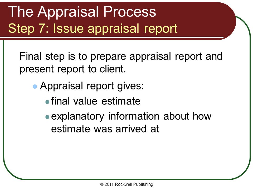 The Appraisal Process Step 7: Issue appraisal report