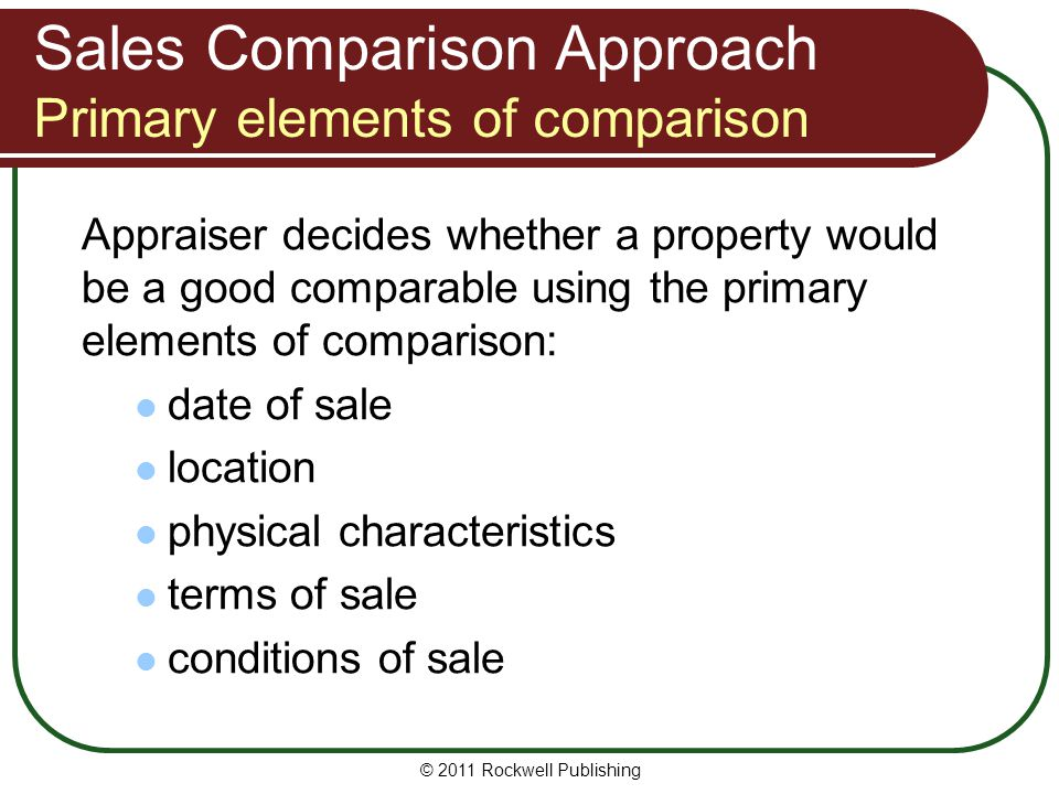 Sales Comparison Approach Primary elements of comparison