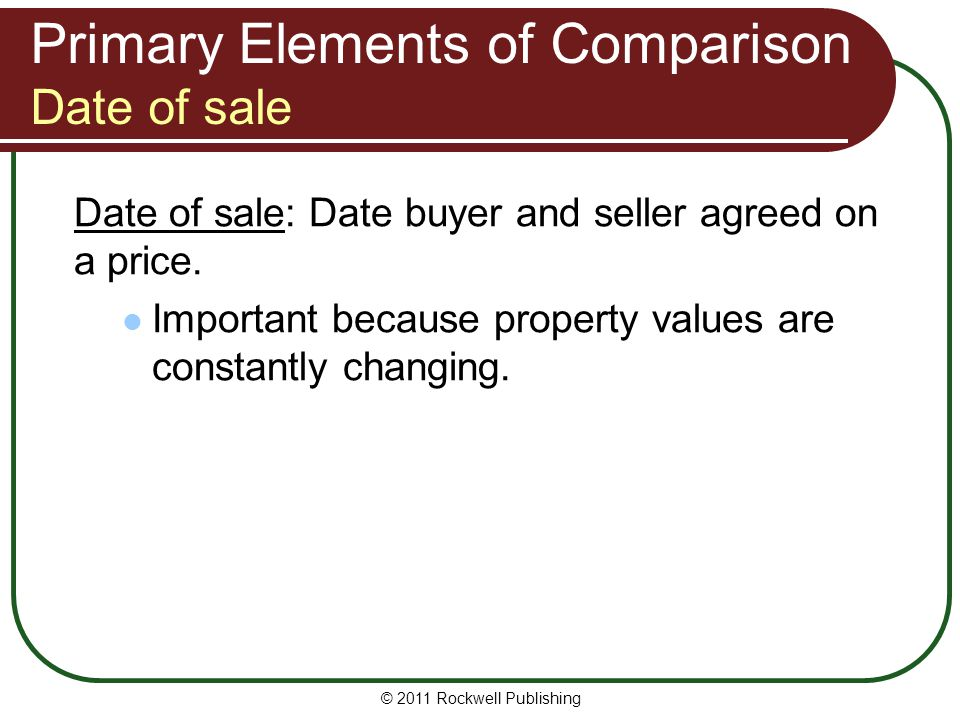Primary Elements of Comparison Date of sale