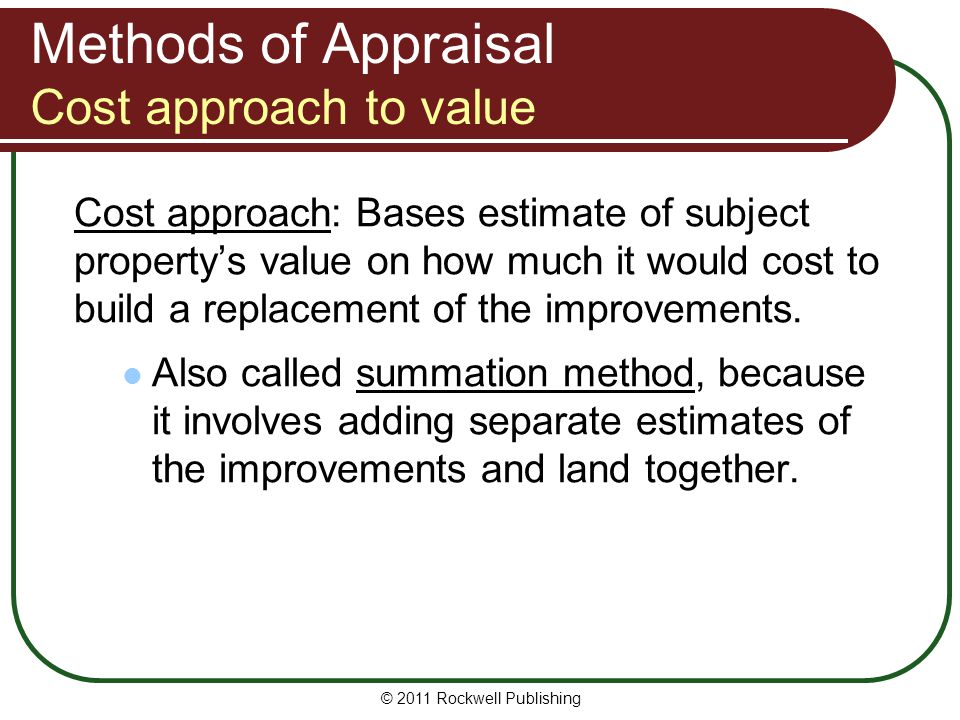 Methods of Appraisal Cost approach to value