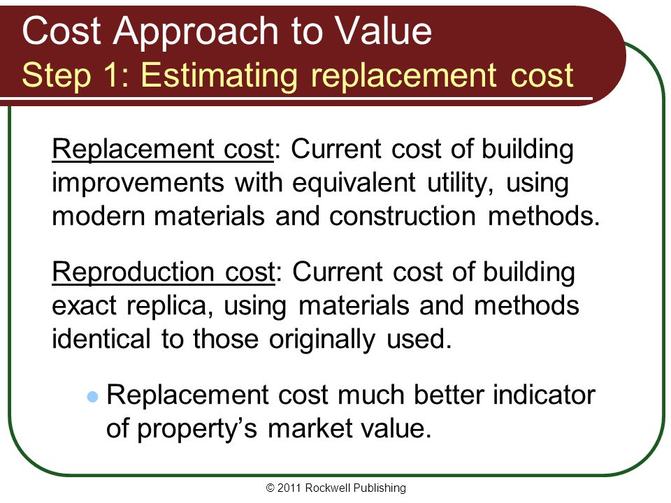 Cost Approach to Value Step 1: Estimating replacement cost