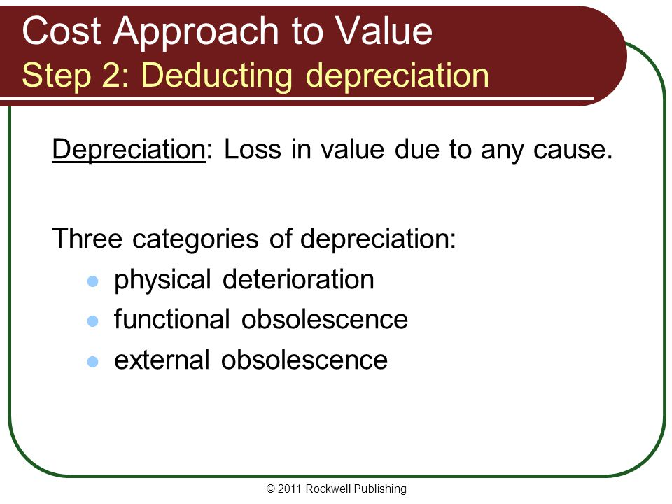 Cost Approach to Value Step 2: Deducting depreciation