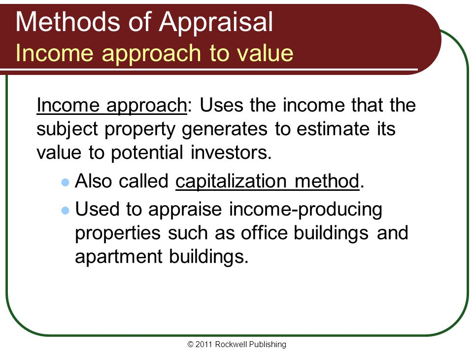 Methods of Appraisal Income approach to value
