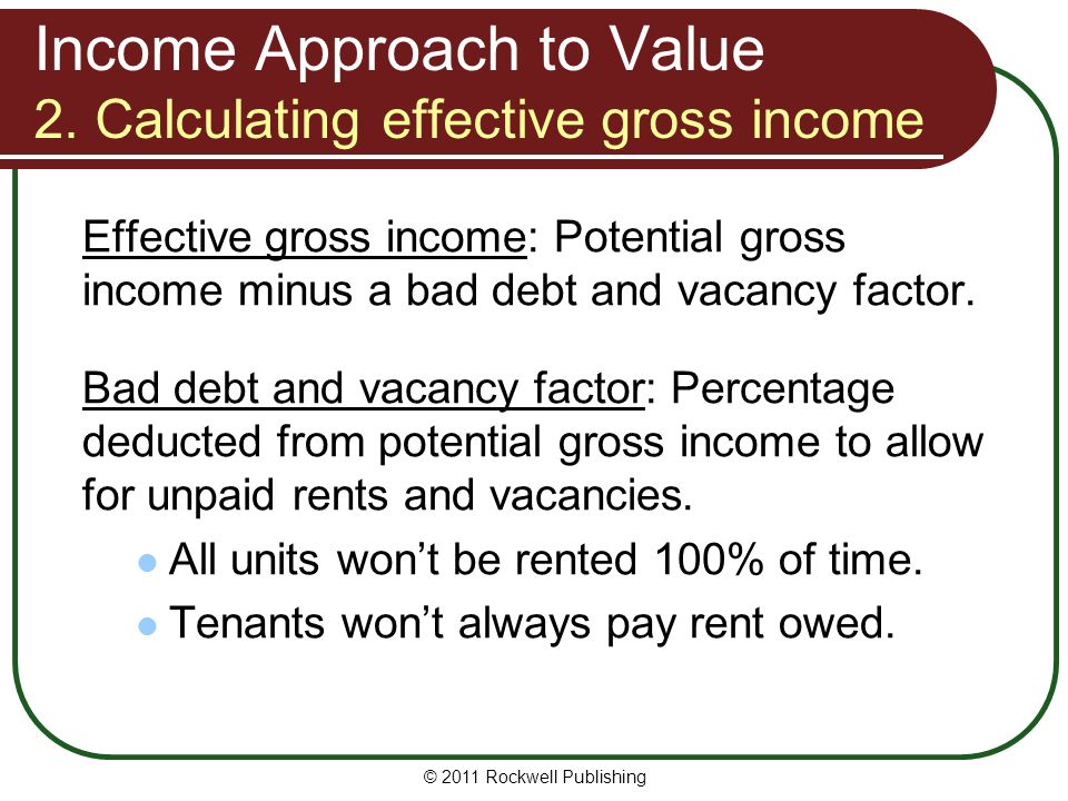 Income Approach to Value 2. Calculating effective gross income