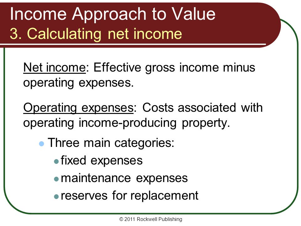 Income Approach to Value 3. Calculating net income