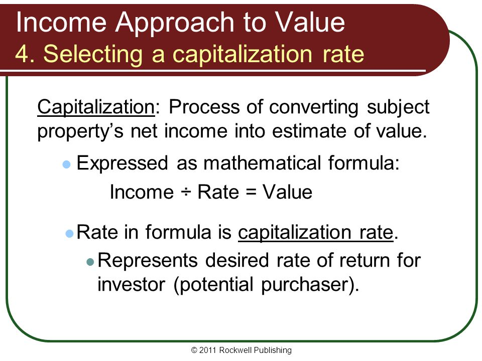 Income Approach to Value 4. Selecting a capitalization rate