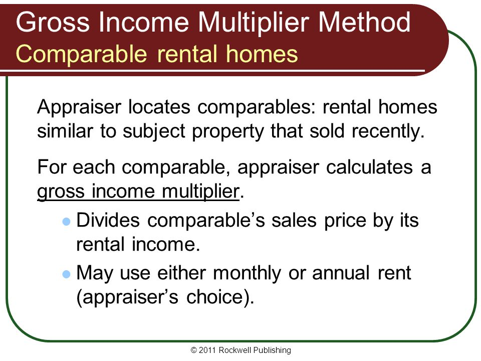 Gross Income Multiplier Method Comparable rental homes