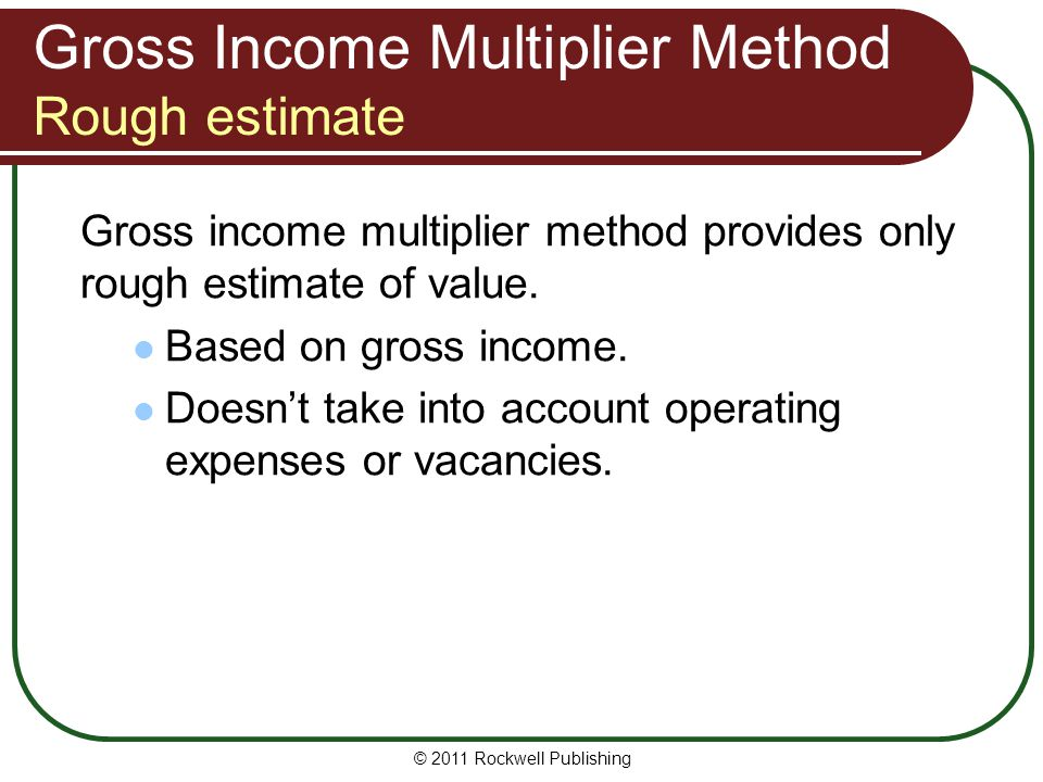 Gross Income Multiplier Method Rough estimate