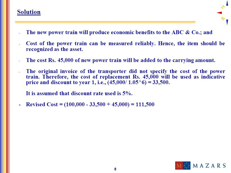 Solution The new power train will produce economic benefits to the ABC & Co.; and.