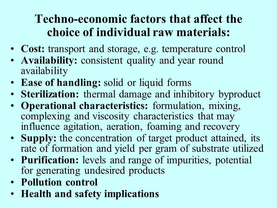 Techno-economic factors that affect the choice of individual raw materials: