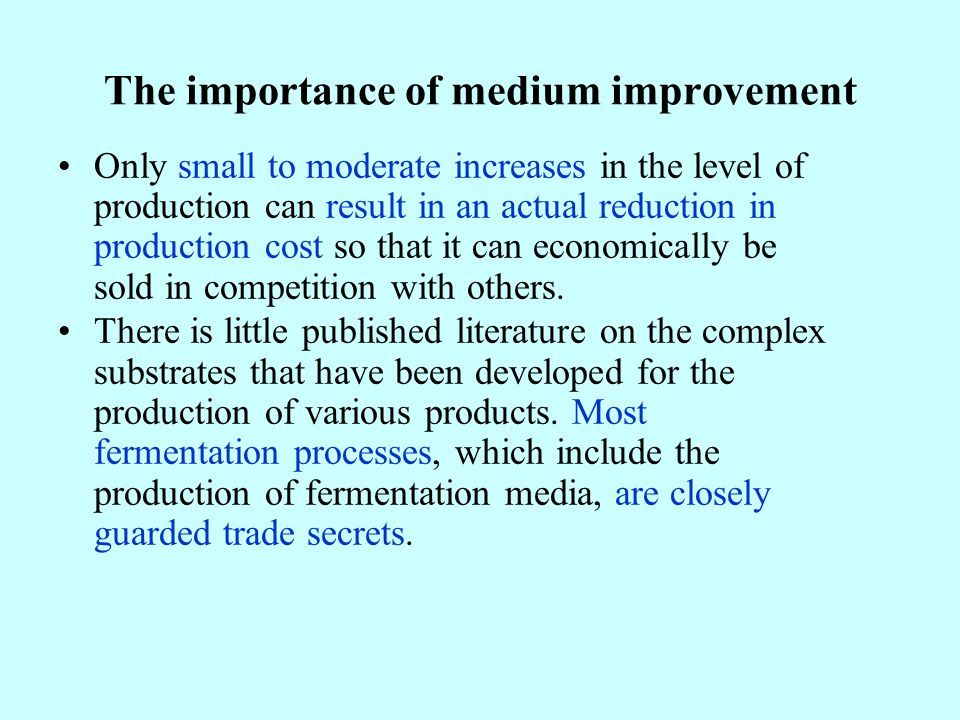 The importance of medium improvement