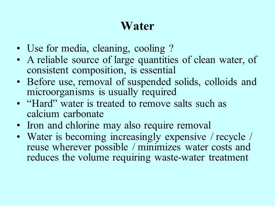 Water Use for media, cleaning, cooling
