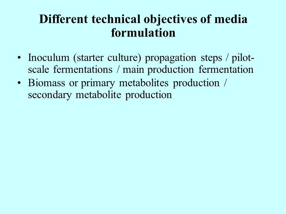 Different technical objectives of media formulation