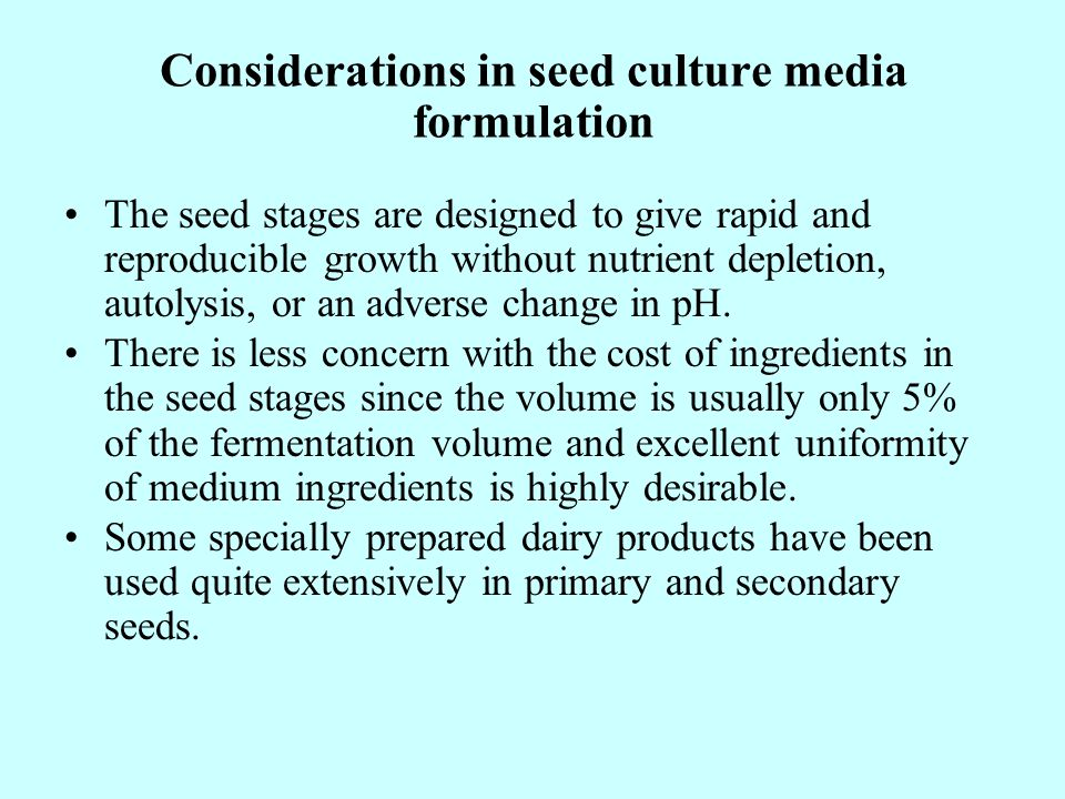 Considerations in seed culture media formulation