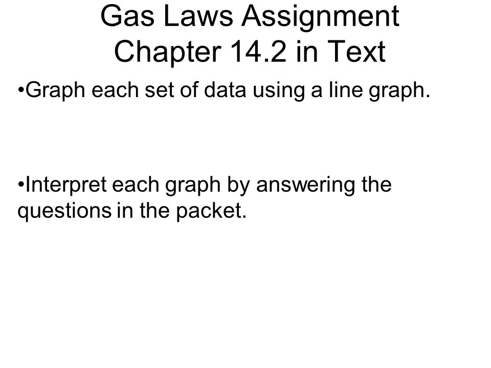 Gas Laws Assignment Chapter 14.2 in Text