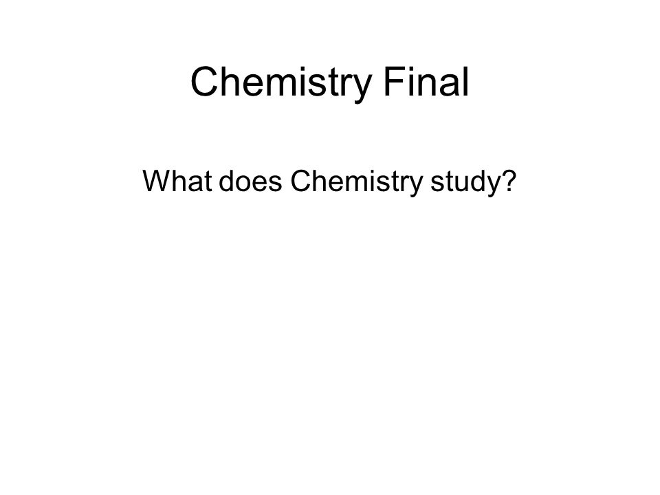 What does Chemistry study