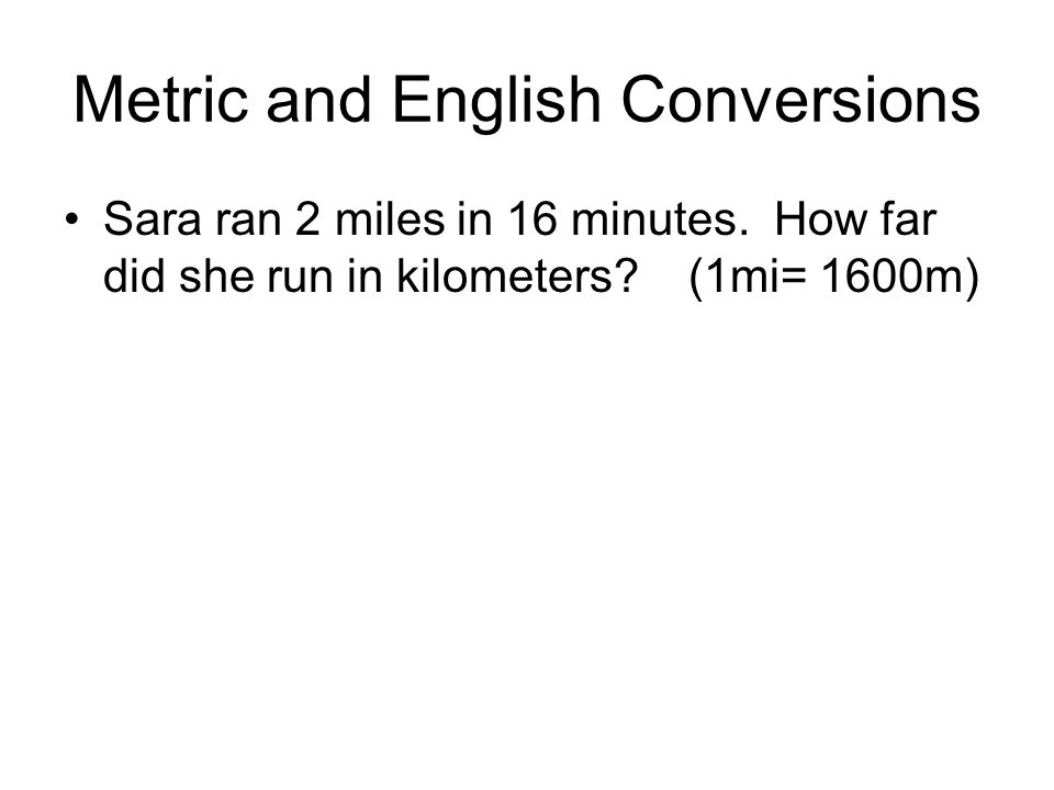 Metric and English Conversions