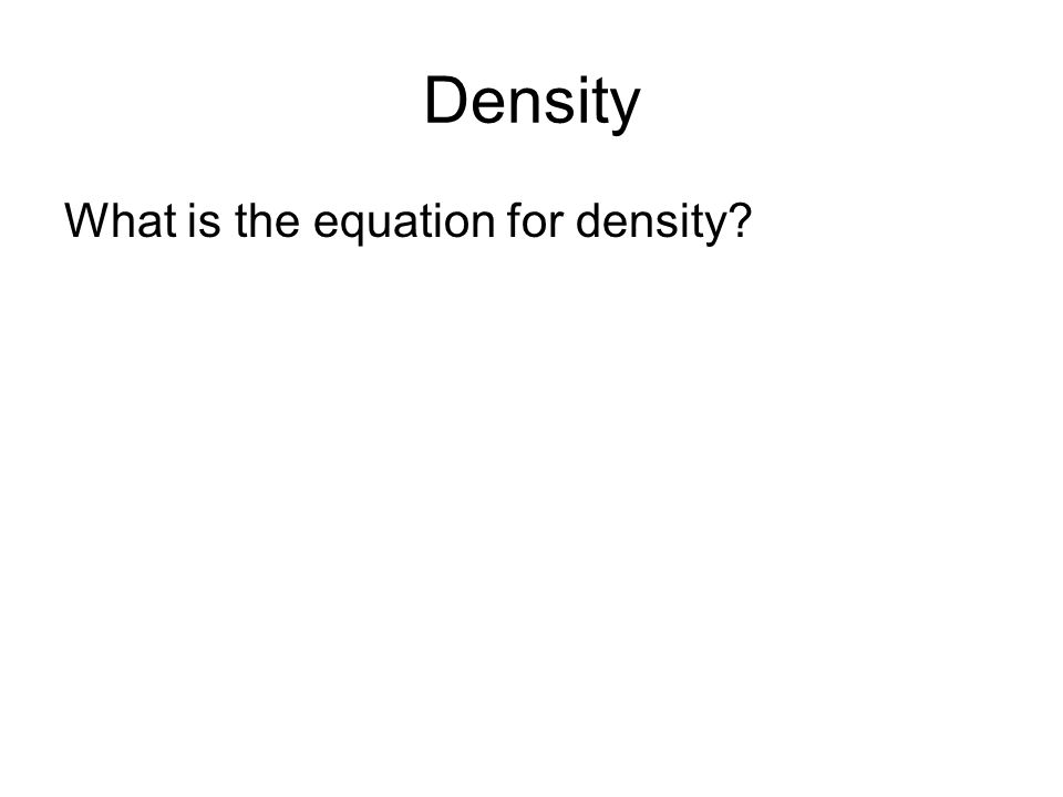 Density What is the equation for density