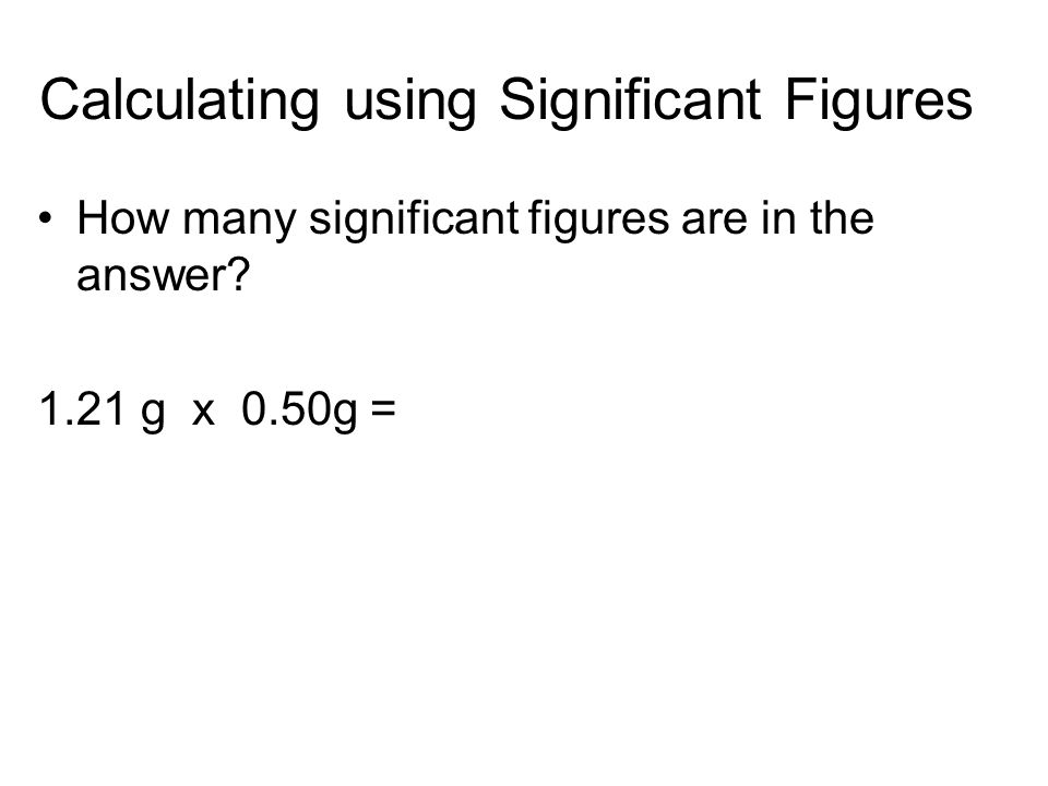 Calculating using Significant Figures