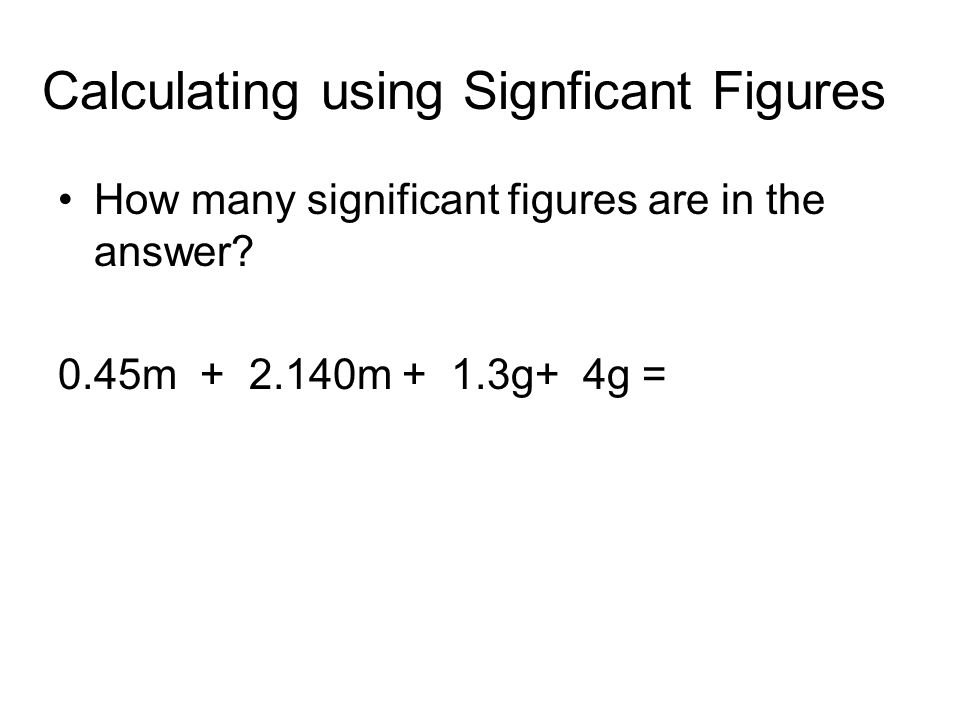 Calculating using Signficant Figures