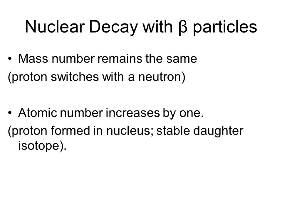Nuclear Decay with β particles