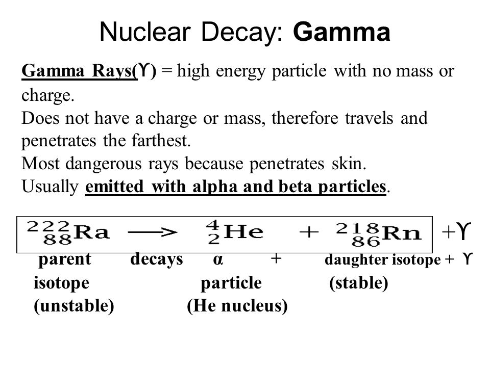 Nuclear Decay: Gamma +ϒ