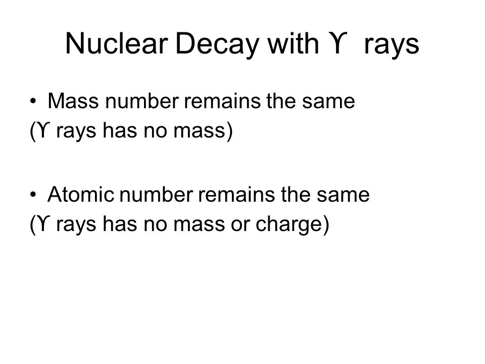 Nuclear Decay with ϒ rays