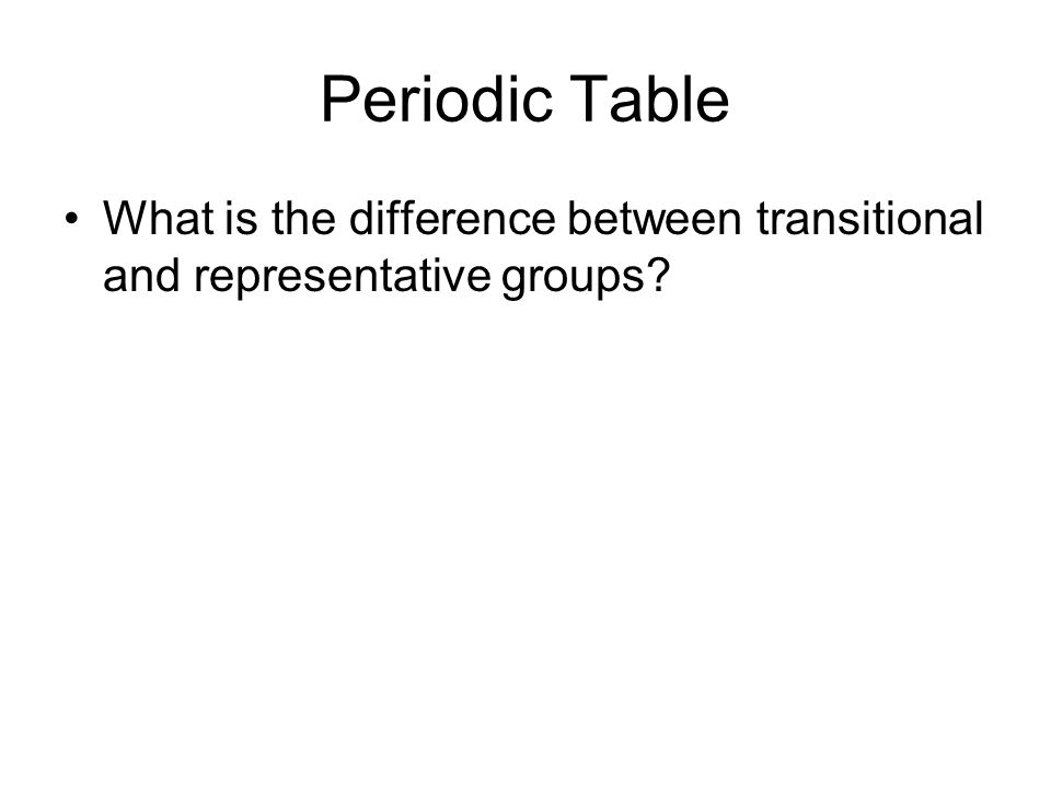 Periodic Table What is the difference between transitional and representative groups
