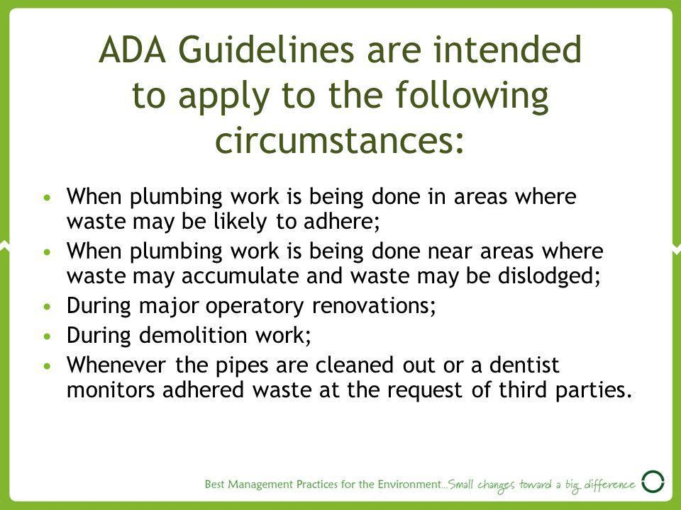ADA Guidelines are intended to apply to the following circumstances: