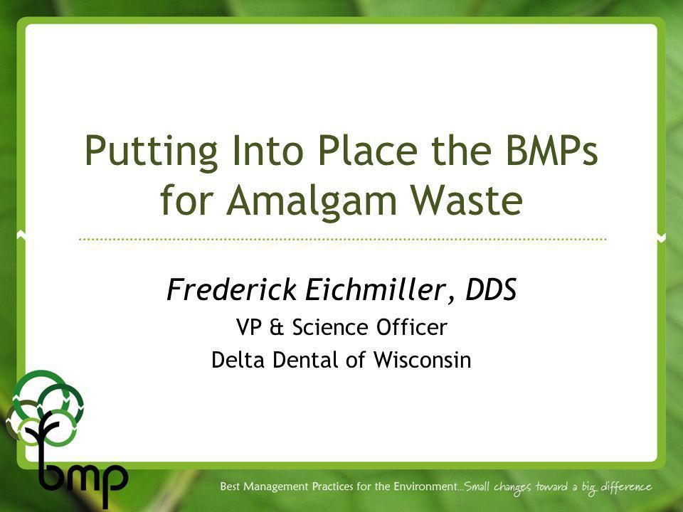 Putting Into Place the BMPs for Amalgam Waste