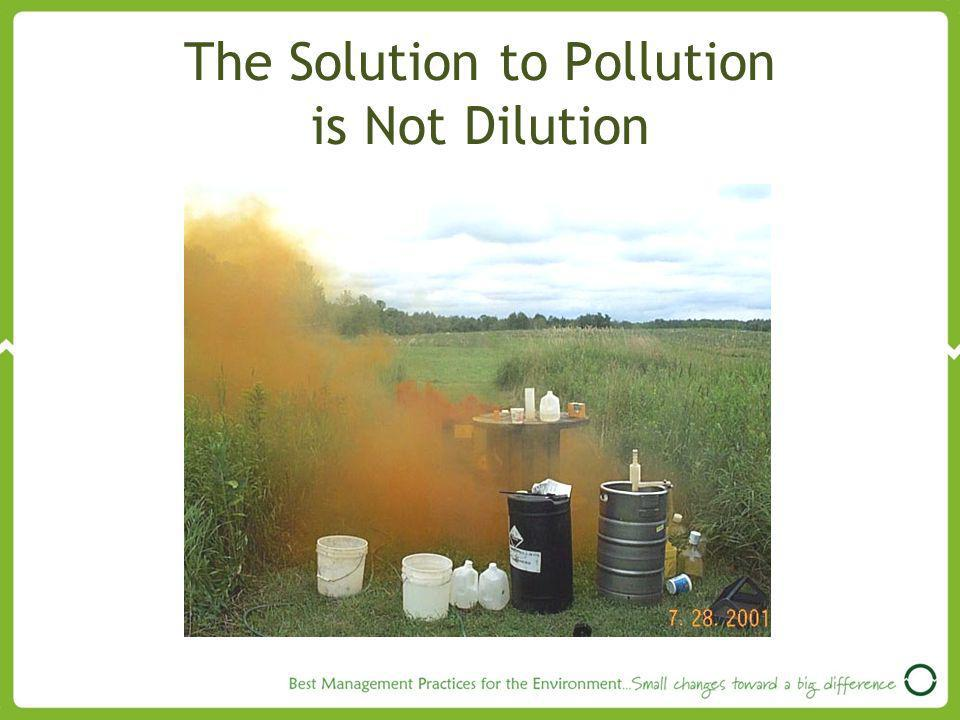 The Solution to Pollution is Not Dilution