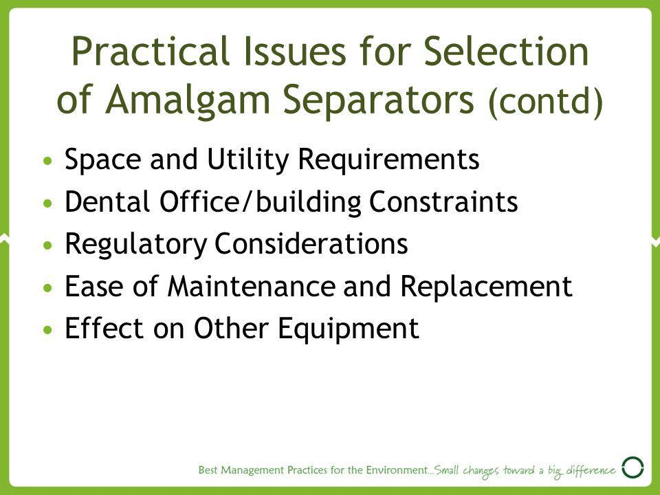 Practical Issues for Selection of Amalgam Separators (contd)