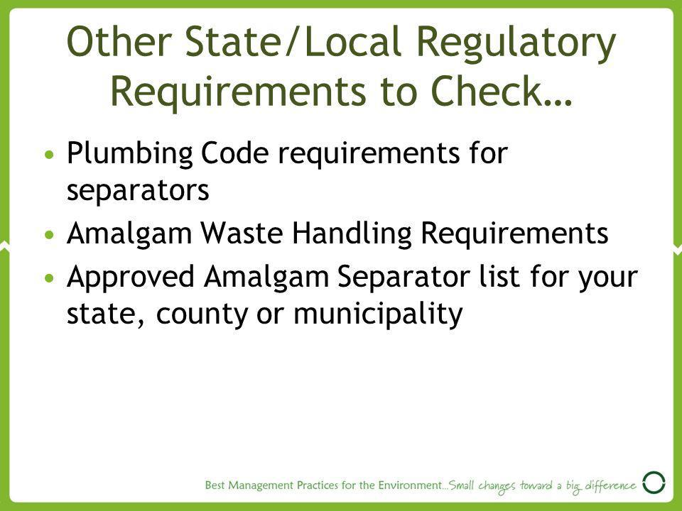 Other State/Local Regulatory Requirements to Check…