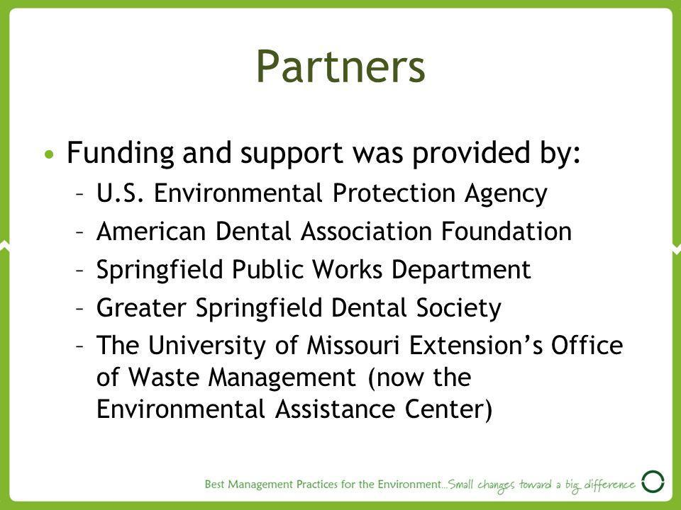 Partners Funding and support was provided by: