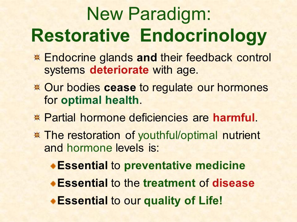 New Paradigm: Restorative Endocrinology