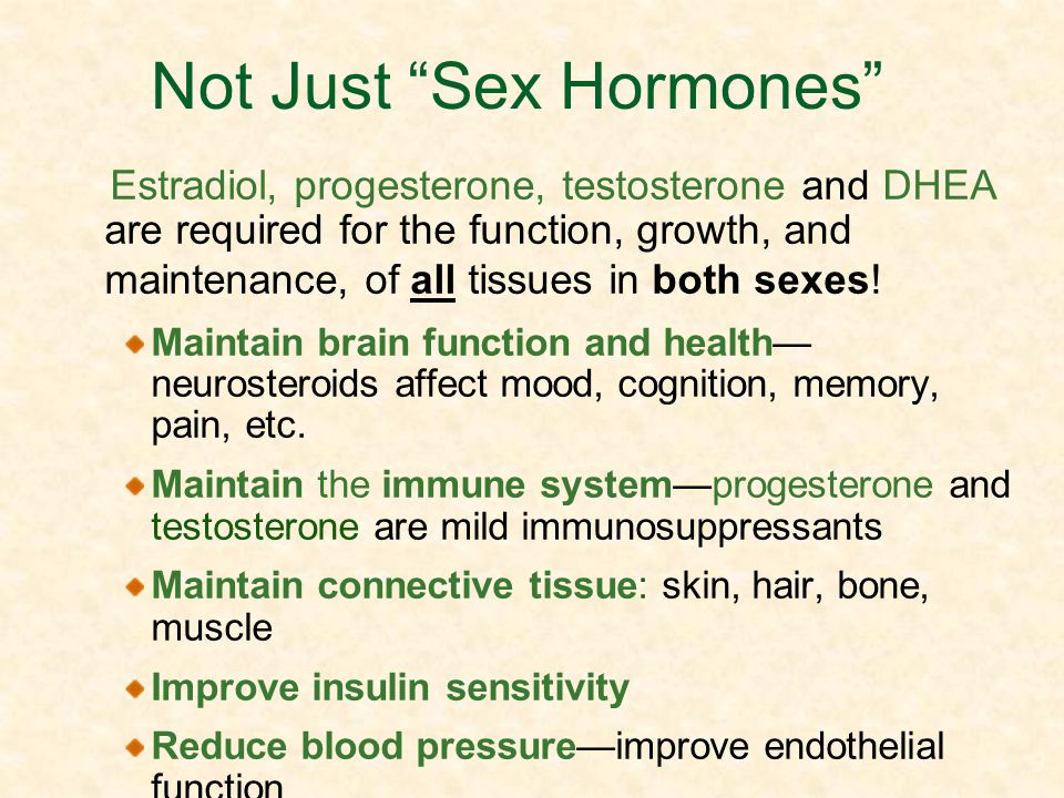 Not Just Sex Hormones