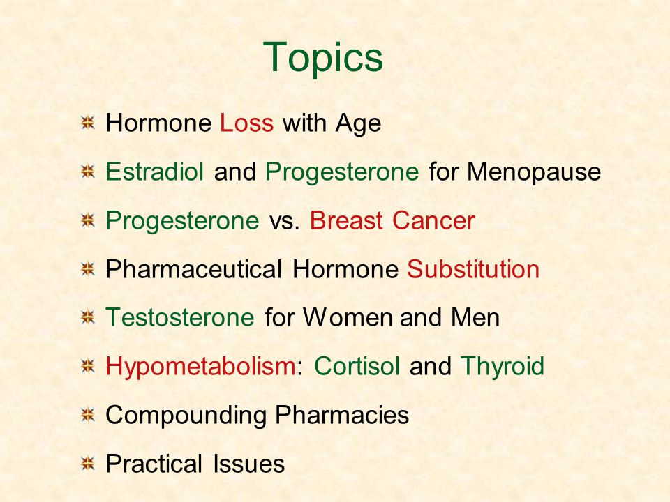 Topics Hormone Loss with Age Estradiol and Progesterone for Menopause