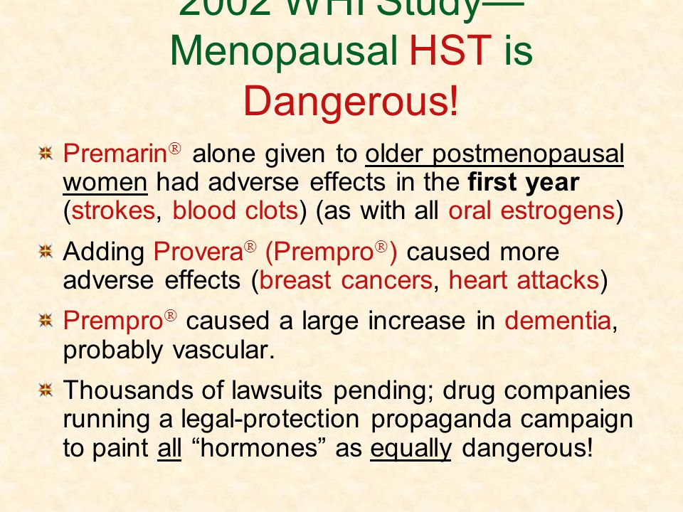 2002 WHI Study—Menopausal HST is Dangerous!